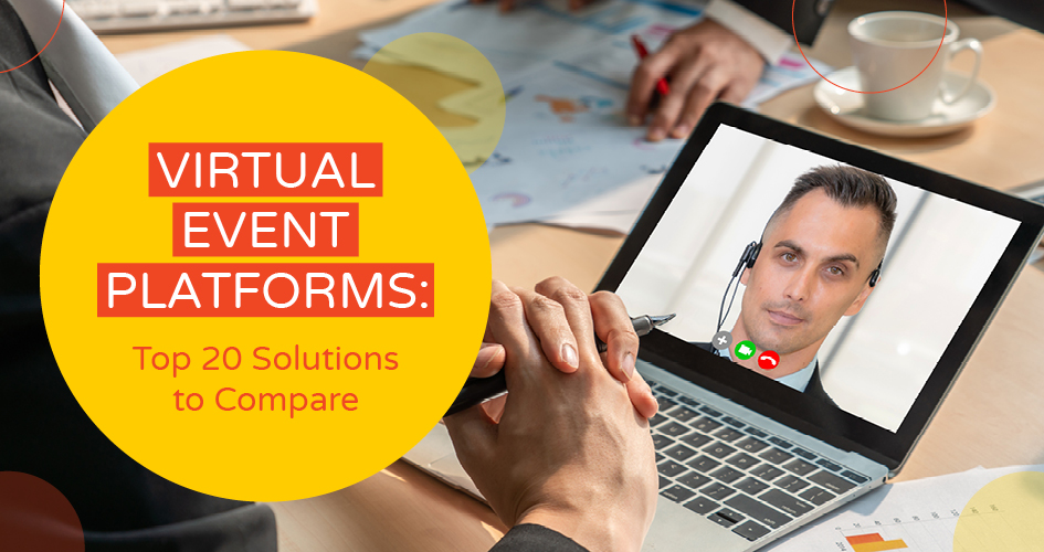 Virtual Event Platforms: Top 20 Solutions to Compare